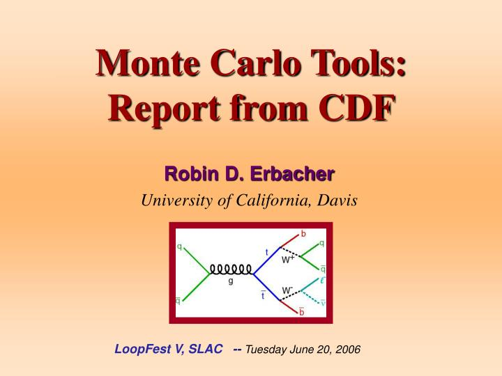 Monte carlo tools report from cdf