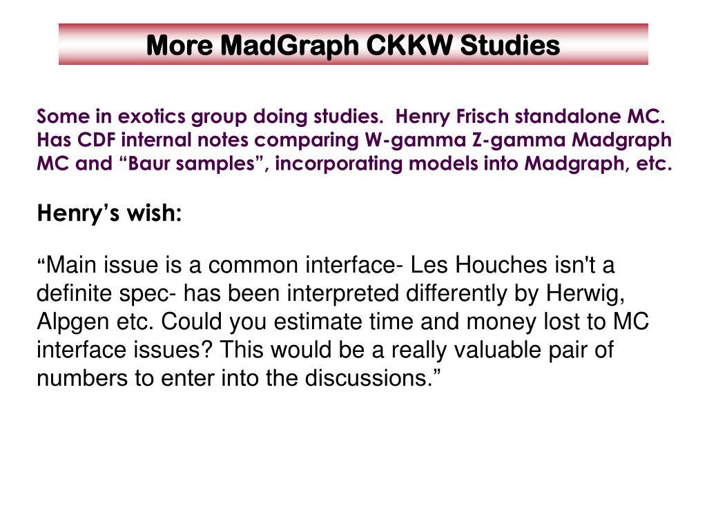 More MadGraph CKKW Studies