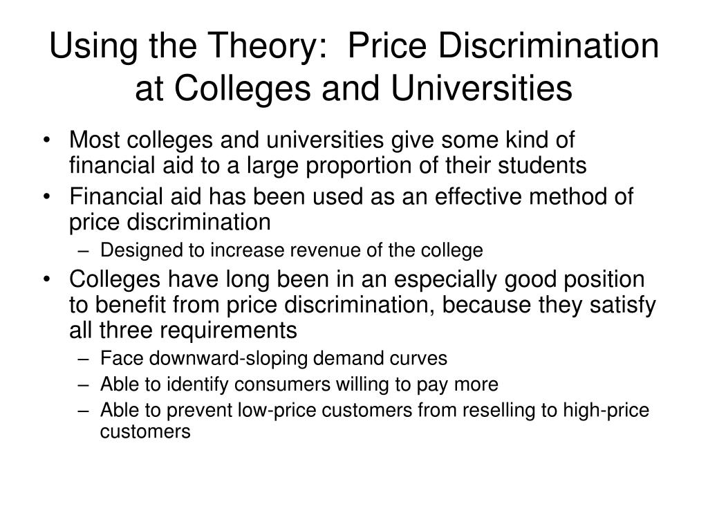 Using the Theory:  Price Discrimination at Colleges and Universities