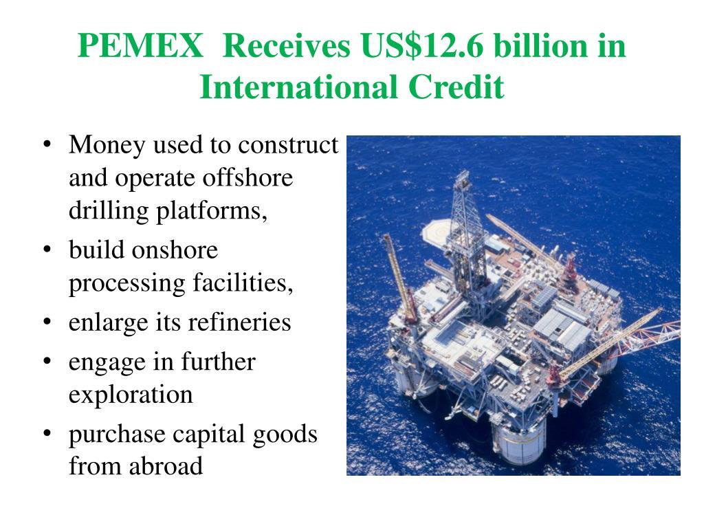PEMEX  Receives US$12.6 billion in International Credit