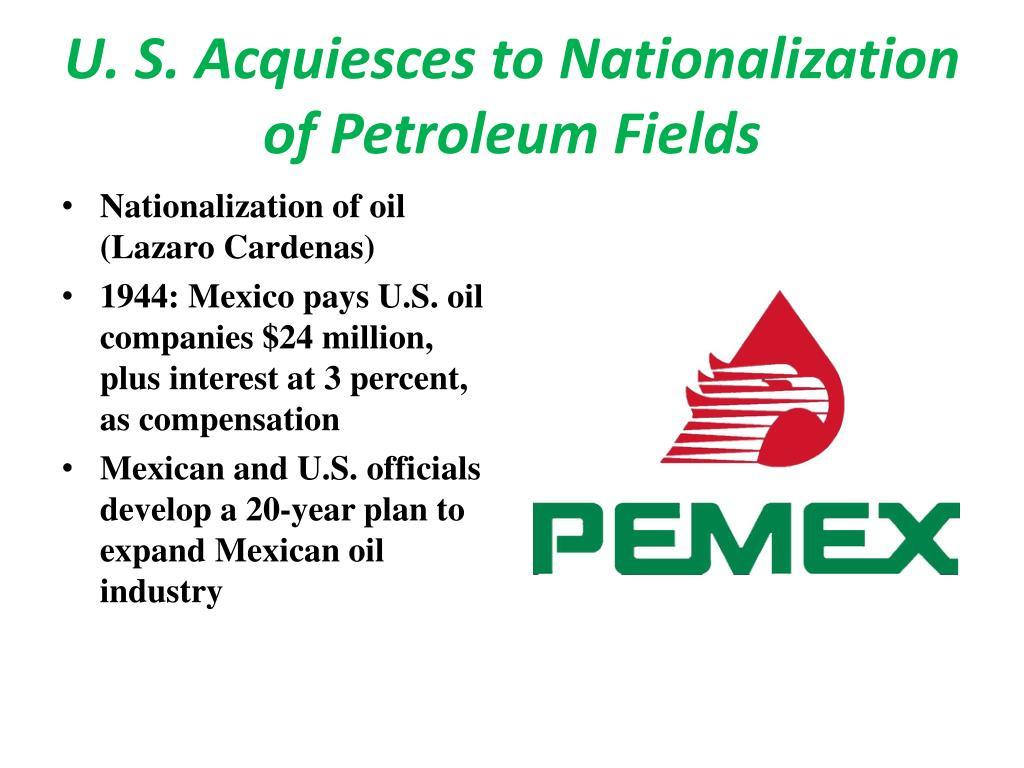 U. S. Acquiesces to Nationalization of Petroleum Fields