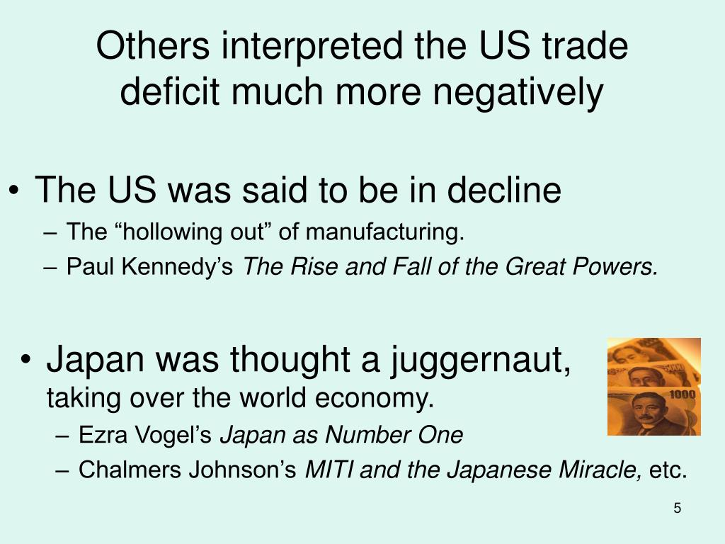 Others interpreted the US trade deficit much more negatively
