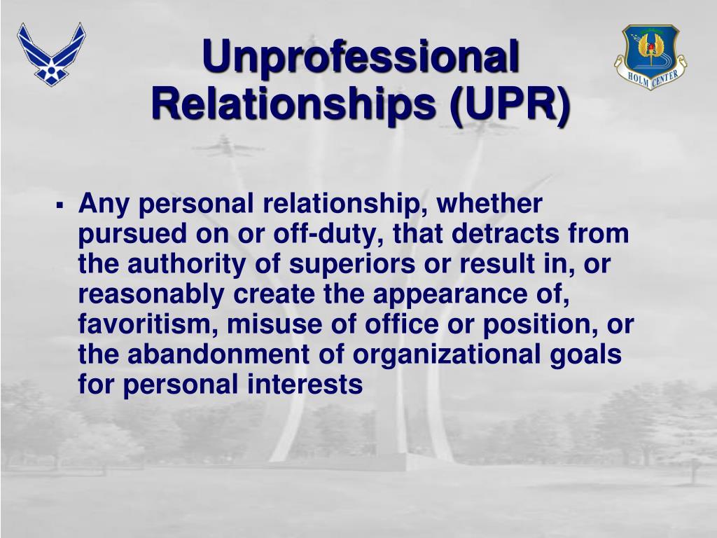 Unprofessional Relationships (UPR)