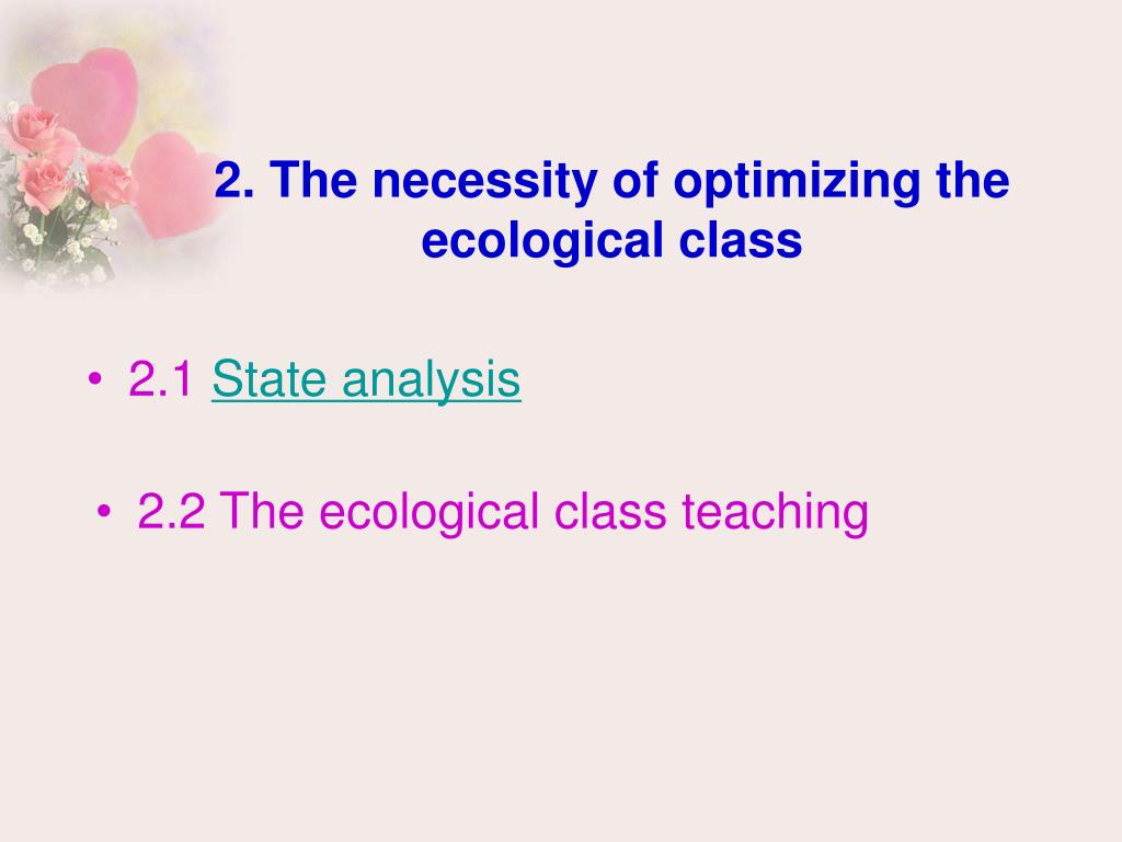 2. The necessity of optimizing the ecological class