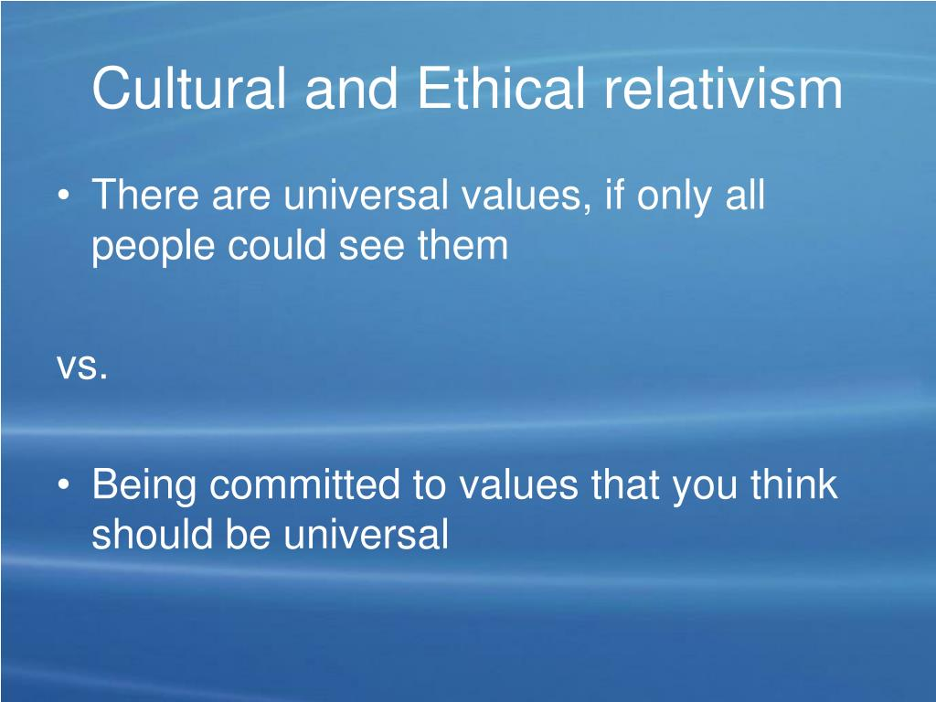 Cultural and Ethical relativism