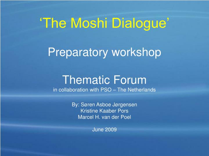 The moshi dialogue preparatory workshop thematic forum in collaboration with pso the netherlands