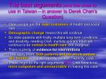 the best arguments and the ones to use in taiwan in answer to derek chan s question