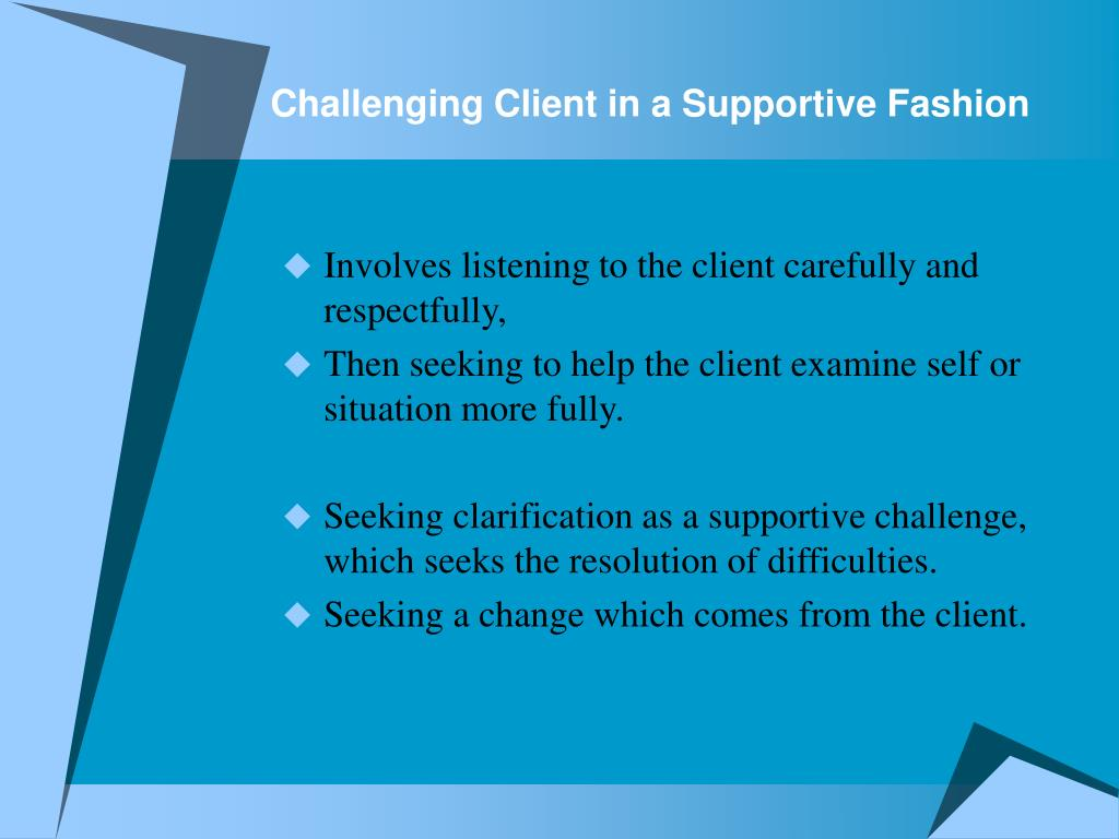 Challenging Client in a Supportive Fashion