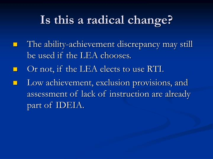 Is this a radical change?