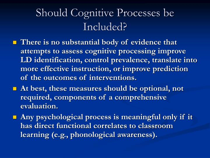 Should Cognitive Processes be Included?