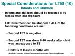 special considerations for ltbi 10 infants and children