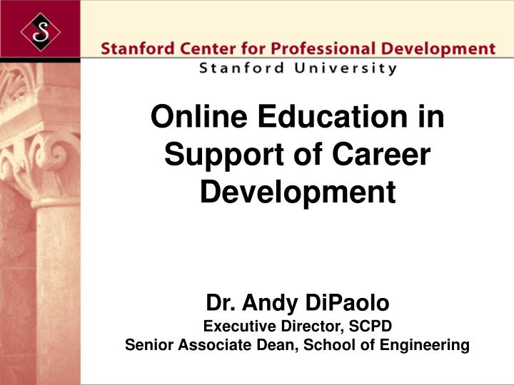 Online Education in Support of Career Development