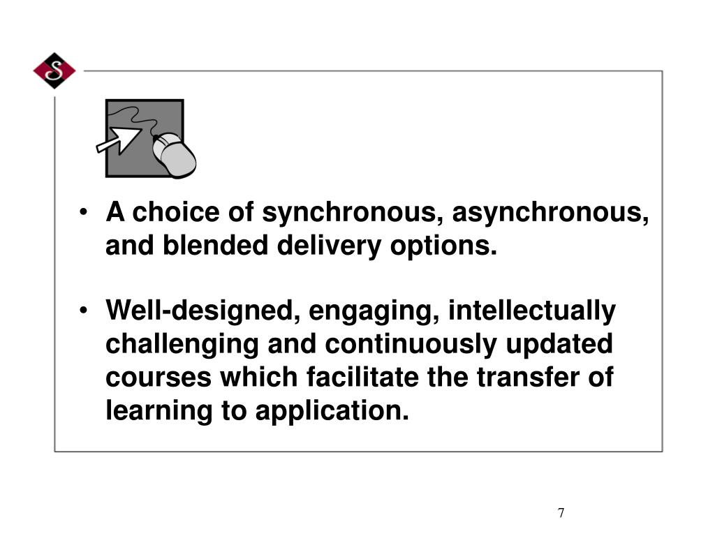 A choice of synchronous, asynchronous, and blended delivery options.