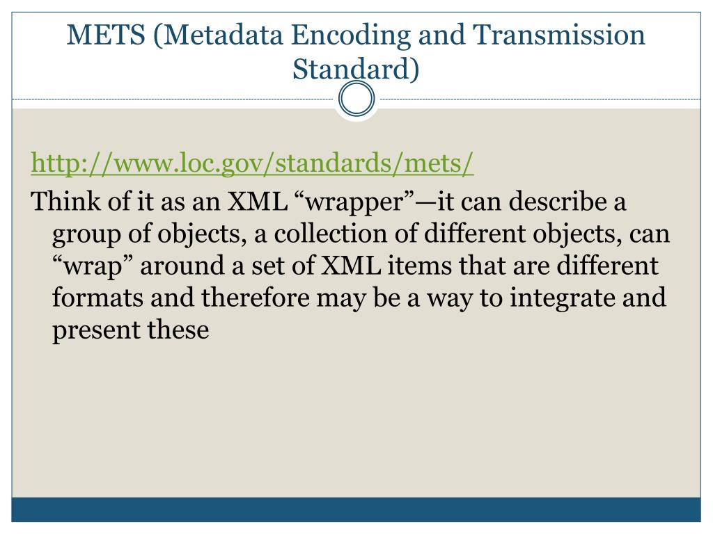 METS (Metadata Encoding and Transmission Standard)