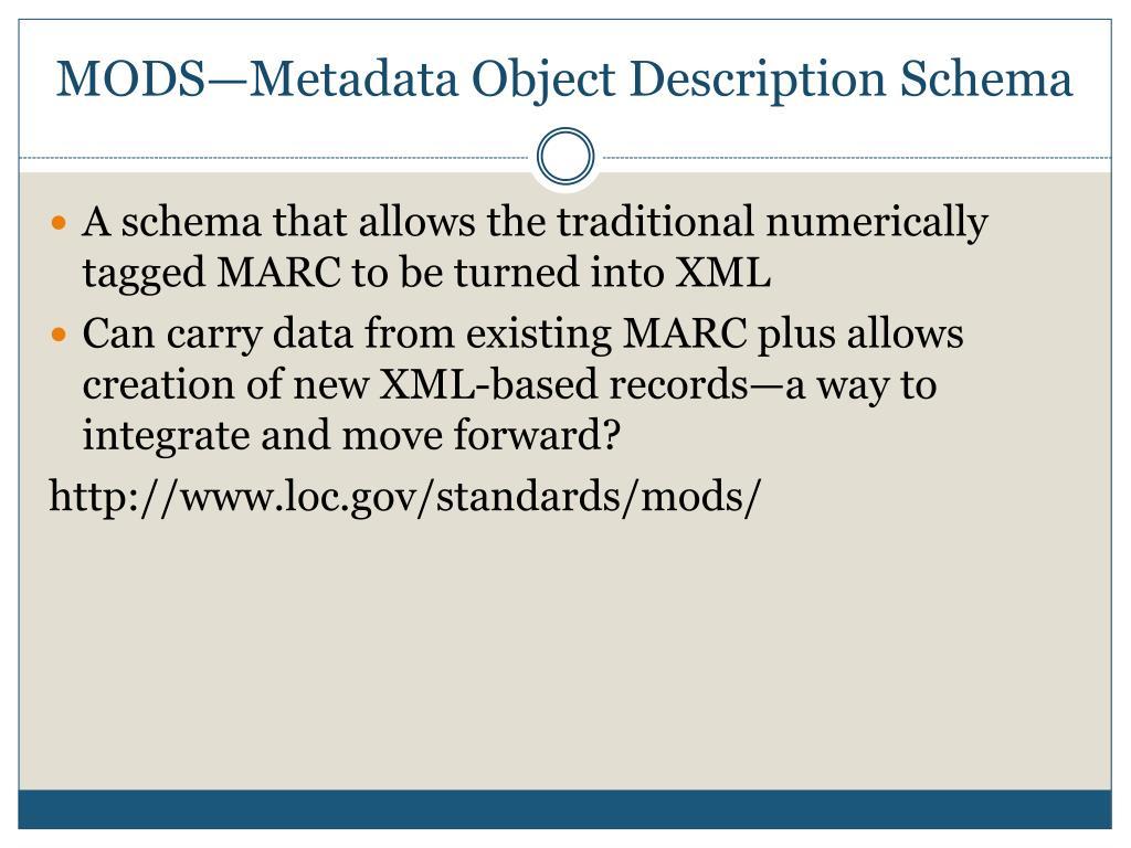 MODS—Metadata Object Description Schema