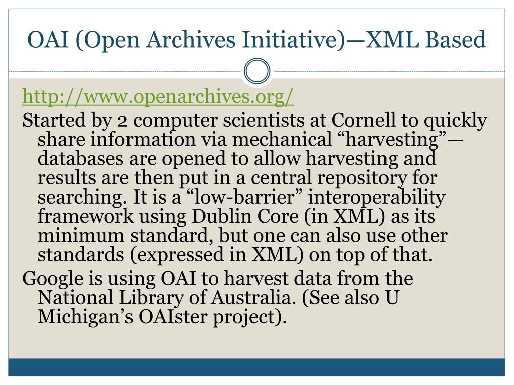 OAI (Open Archives Initiative)—XML Based