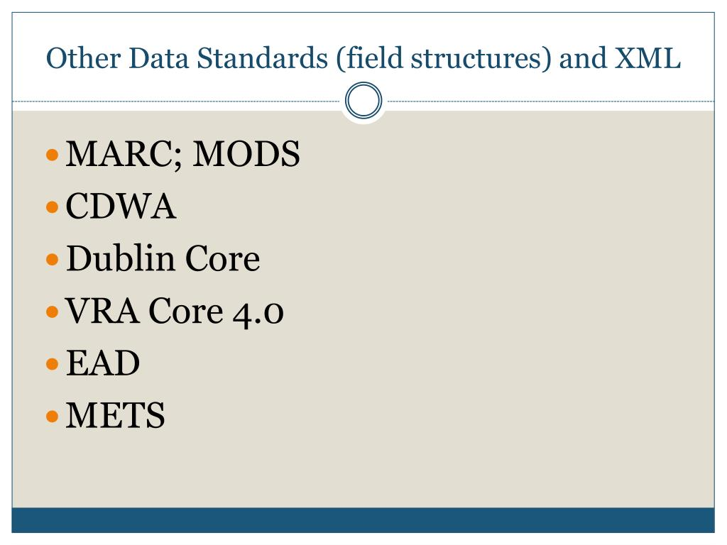 Other Data Standards (field structures) and XML