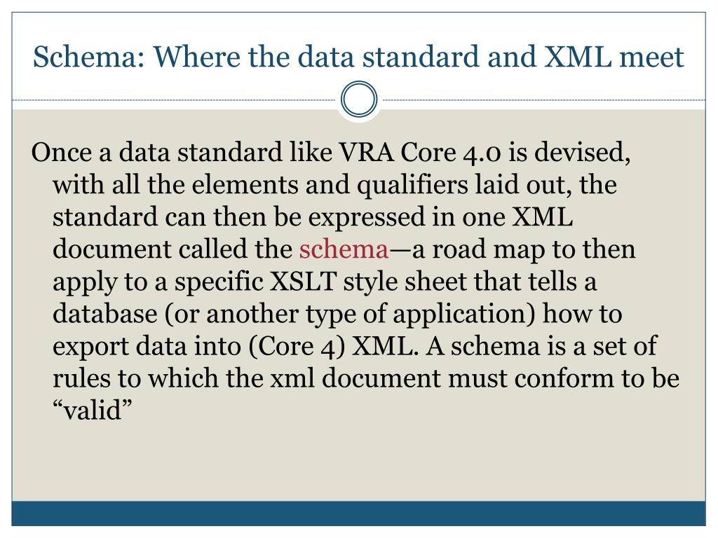 Schema: Where the data standard and XML meet
