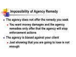 impossibility of agency remedy