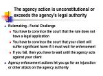 the agency action is unconstitutional or exceeds the agency s legal authority