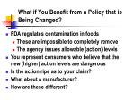 what if you benefit from a policy that is being changed