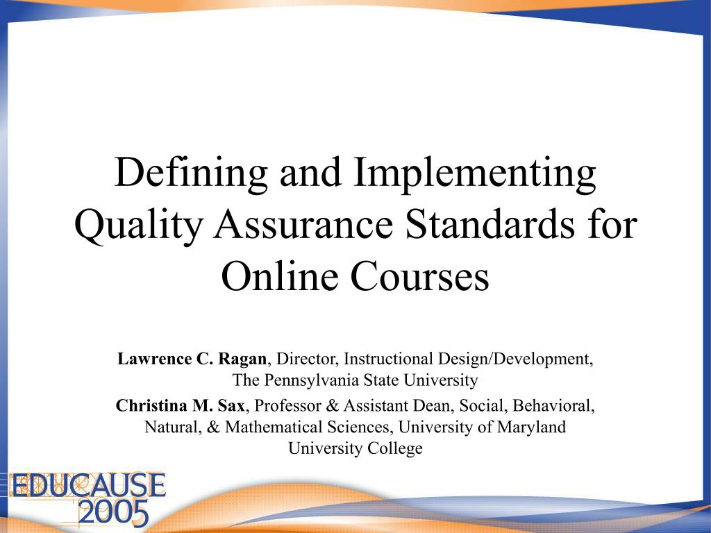 defining and implementing quality assurance standards for online courses l.