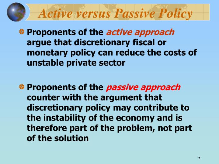 Active versus passive policy