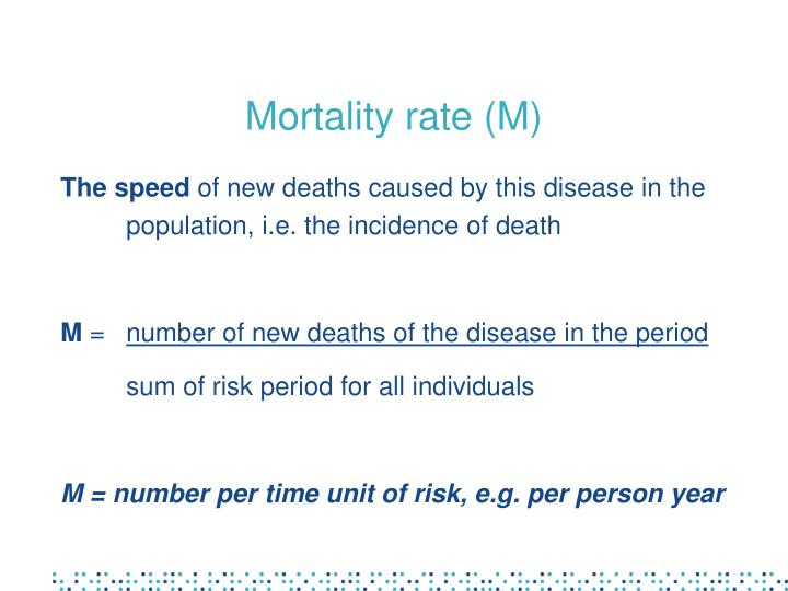 Mortality rate (M)