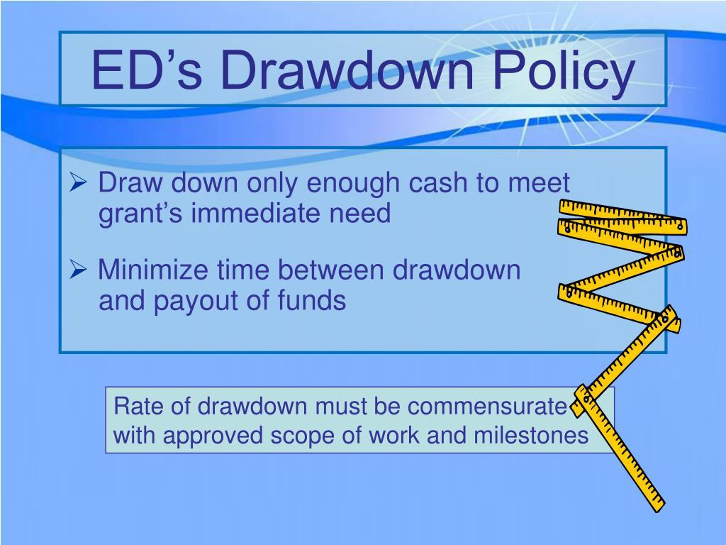 ED's Drawdown Policy