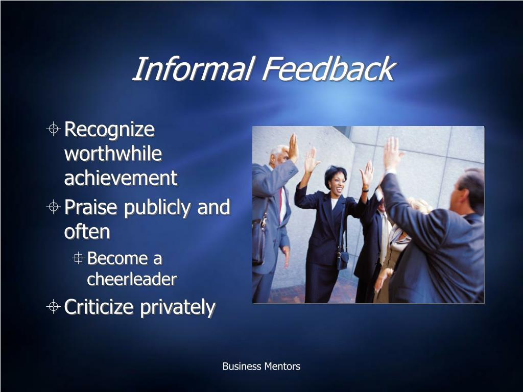 Informal Feedback