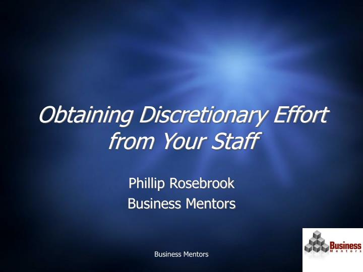 Obtaining discretionary effort from your staff