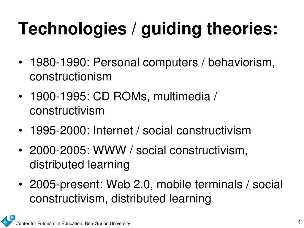 Technologies / guiding theories: