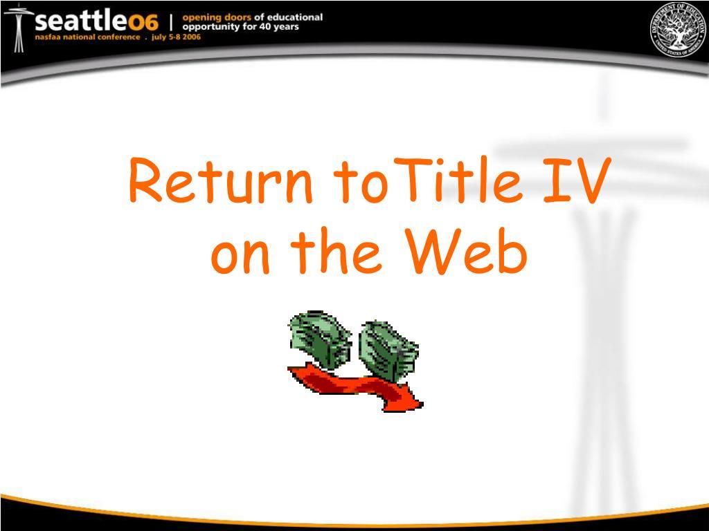 Return toTitle IV on the Web