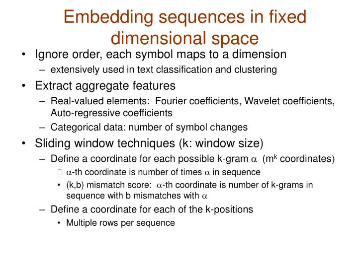 Embedding sequences in fixed dimensional space