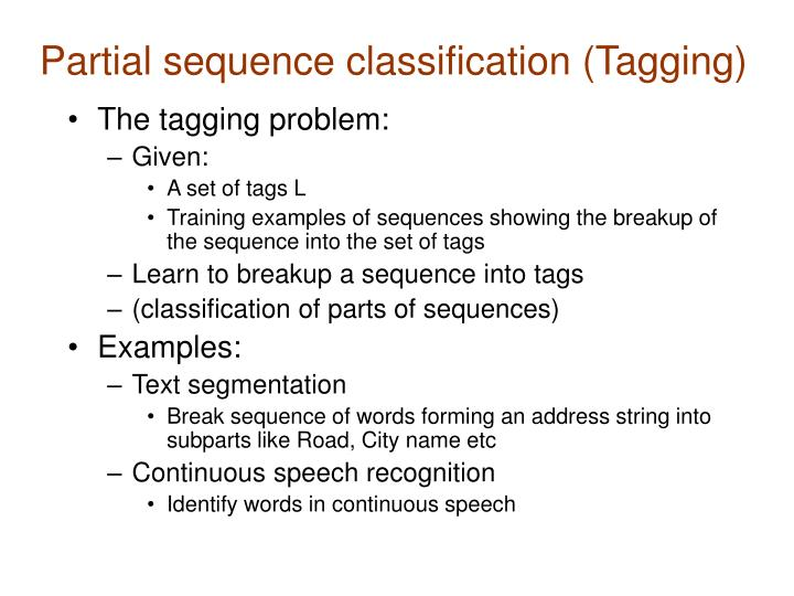 Partial sequence classification (Tagging)