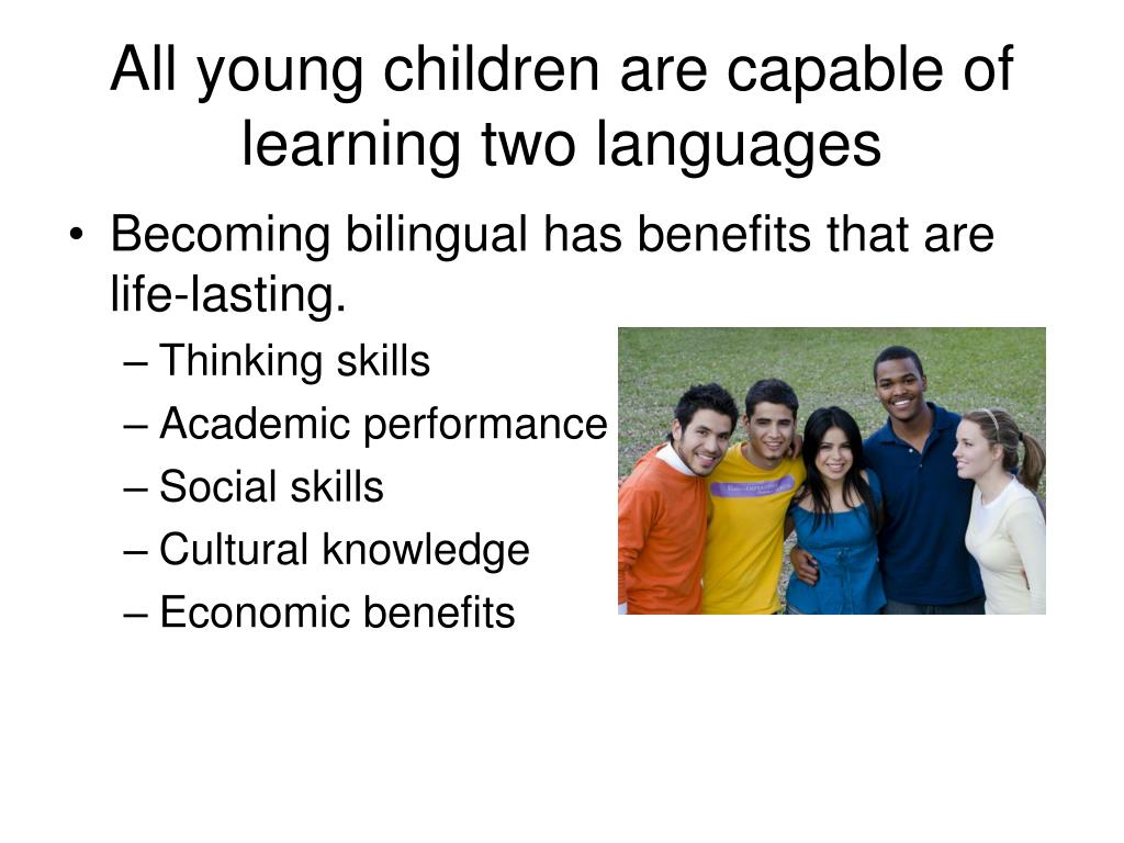 All young children are capable of learning two languages