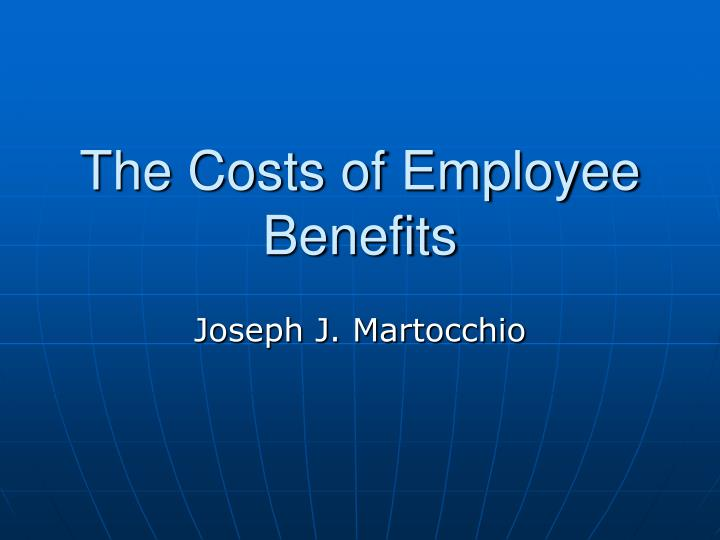 the costs of employee benefits n.