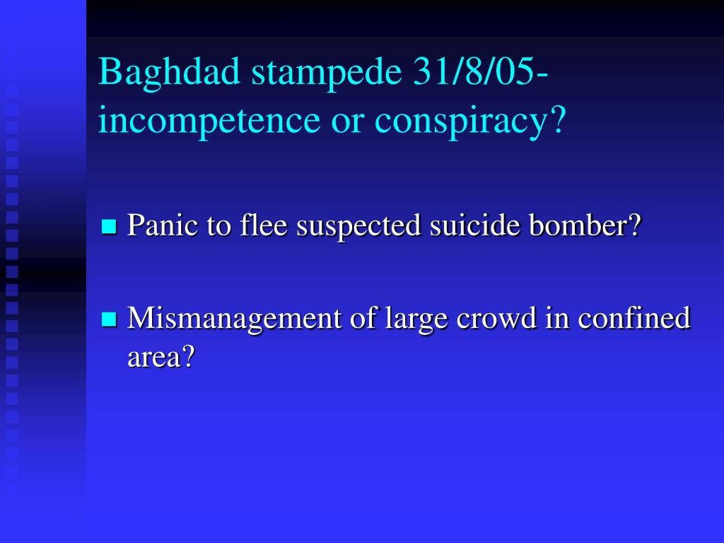 Baghdad stampede 31/8/05- incompetence or conspiracy?