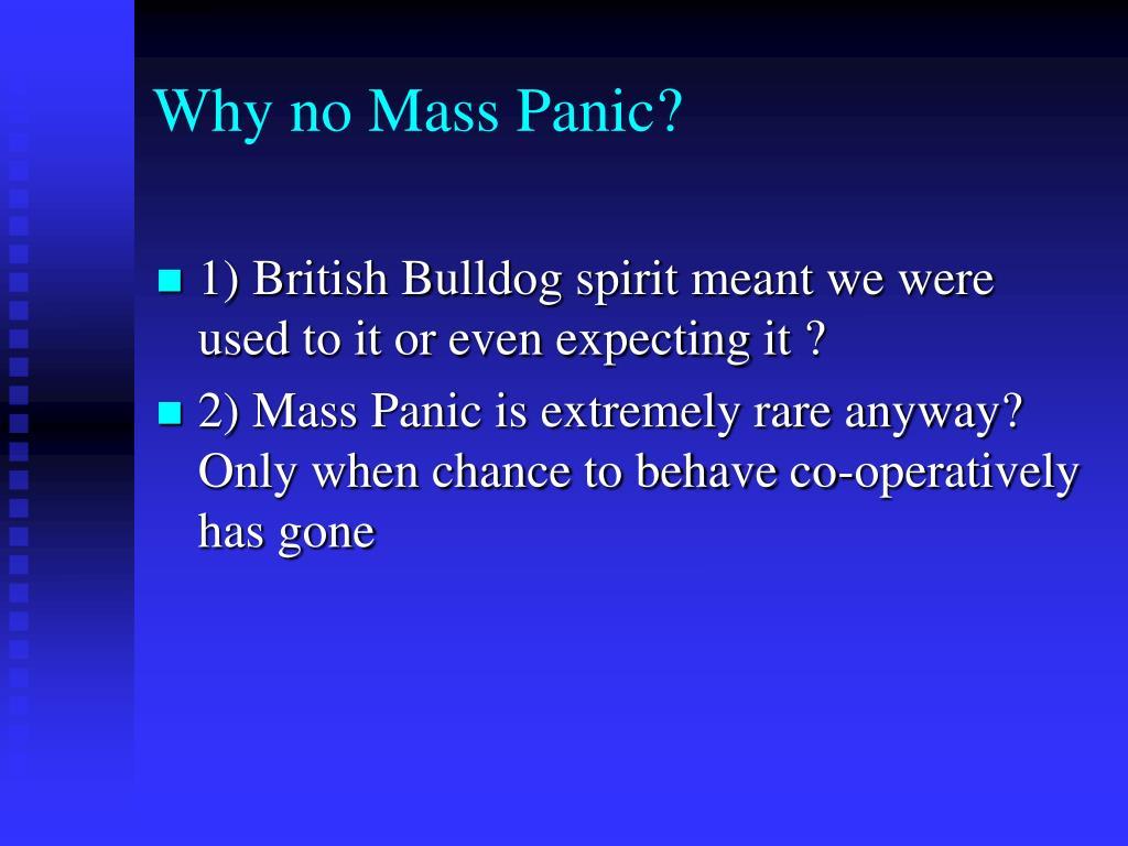 Why no Mass Panic?