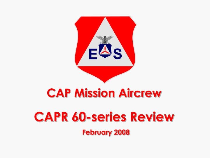 Cap mission aircrew capr 60 series review february 2008