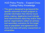 hud policy priority expand cross cutting policy knowledge
