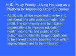 hud policy priority using housing as a platform for improving other outcomes
