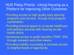 hud policy priority using housing as a platform for improving other outcomes20