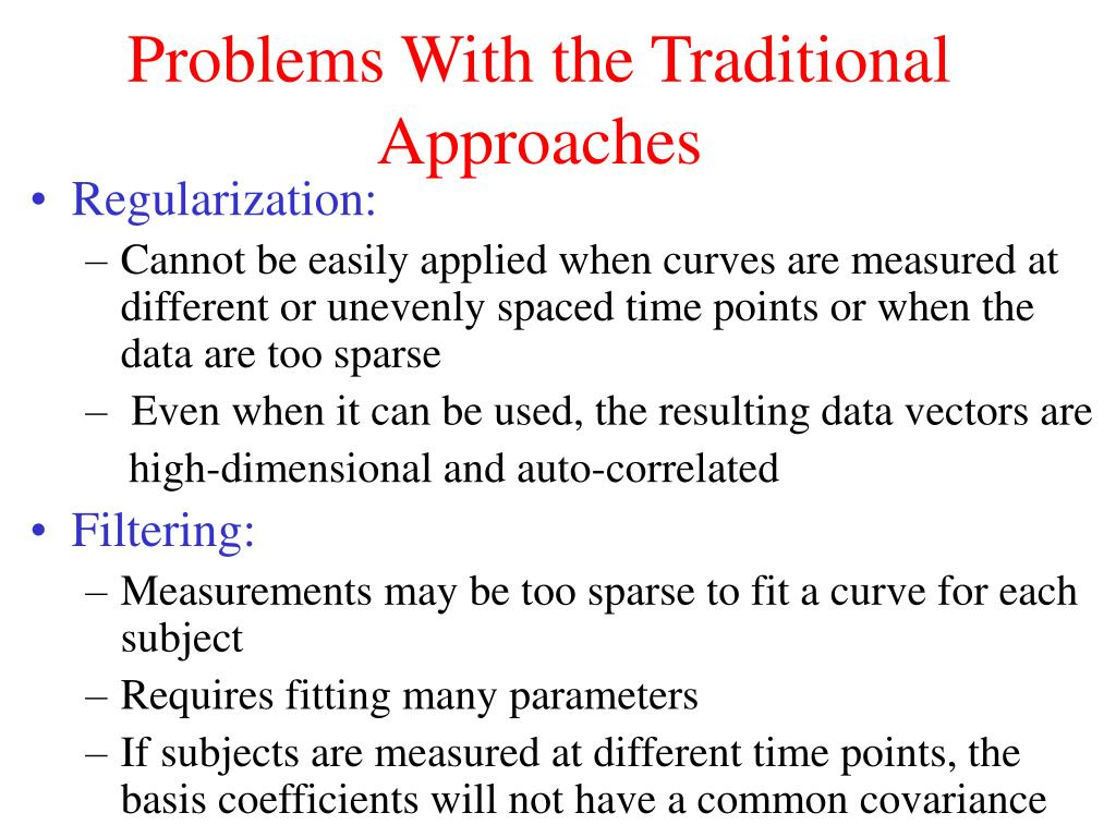 Problems With the Traditional Approaches