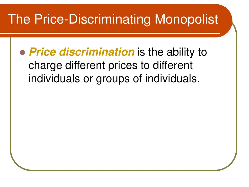 The Price-Discriminating Monopolist
