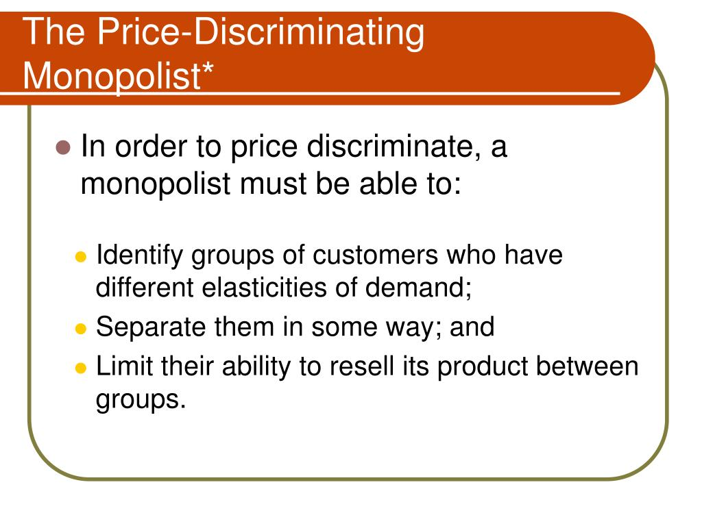 The Price-Discriminating Monopolist*