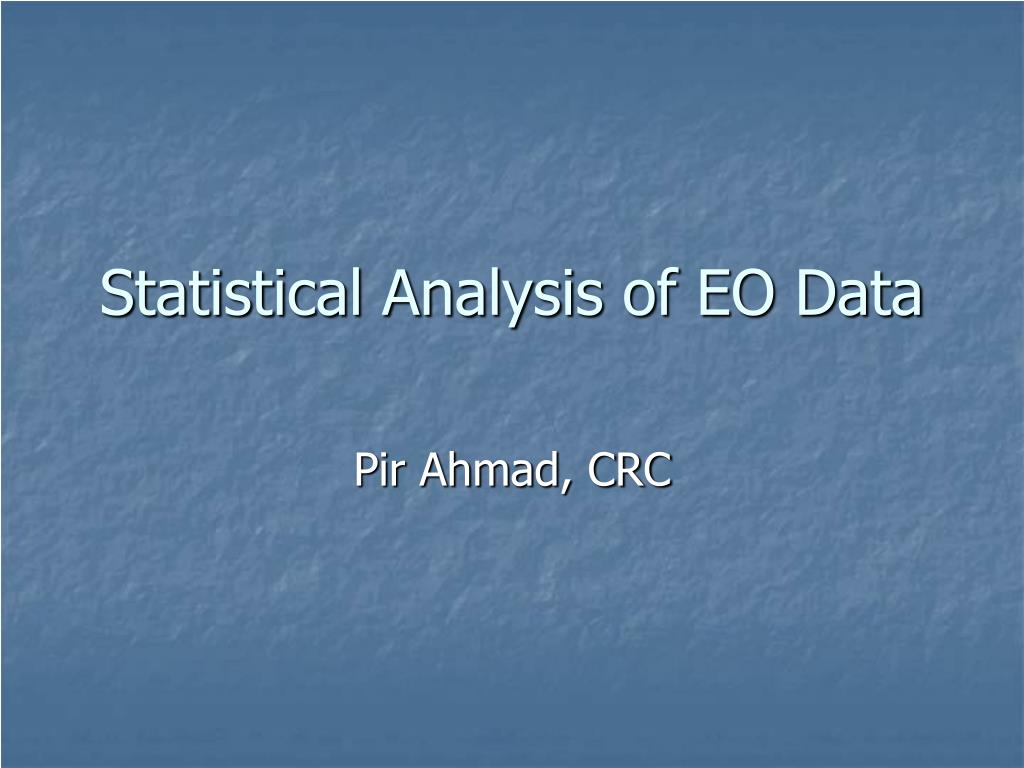 Statistical Analysis of EO Data