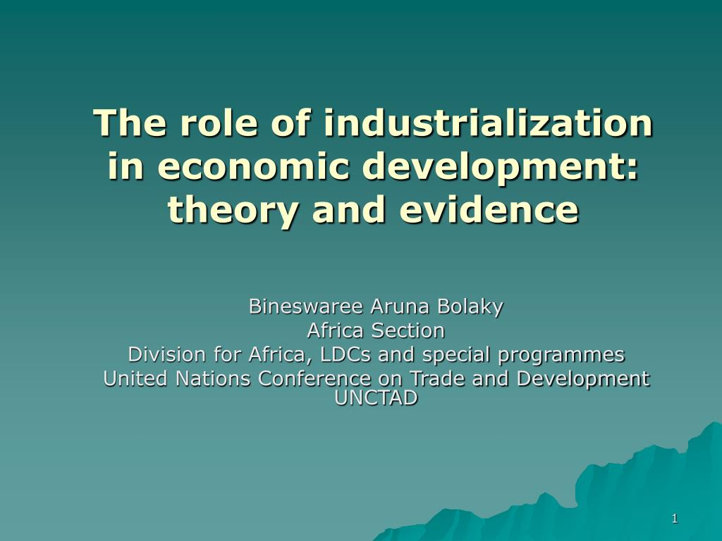the role of industrialization in economic development theory and evidence l.