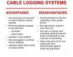 cable logging systems advantages disadvantages