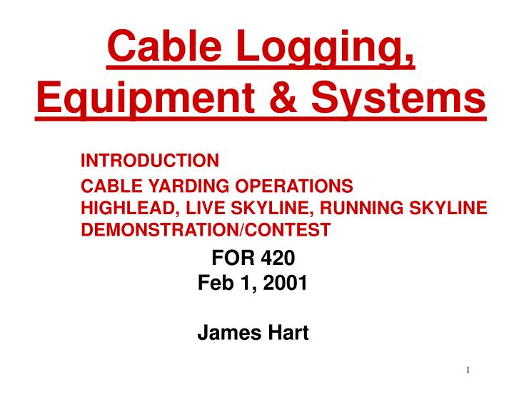 introduction cable yarding operations highlead live skyline running skyline demonstration contest n.